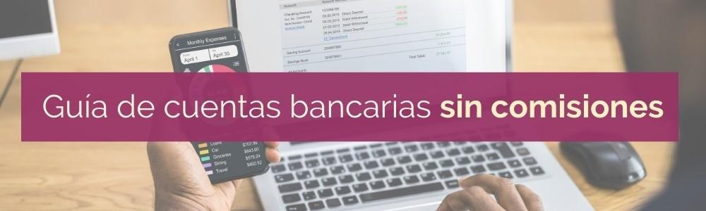 📑Guía de cuentas bancarias 💰 sin comisiones